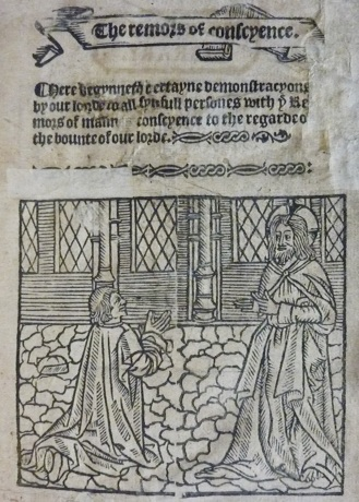 Title page: 'The remors of conscyence: Here begynneth certayne demonstracyons by our lorde to all synfull persones with the remors of mannes conscynce to the regarde of the bounte of our lorde'